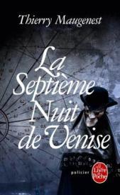 http://www.livredepoche.com/la-septieme-nuit-de-venise-thierry-maugenest-9782253086222