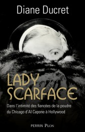http://www.editions-perrin.fr/livre/lady-scarface/9782262064297