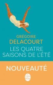 http://www.livredepoche.com/les-quatre-saisons-de-lete-gregoire-delacourt-9782253066163