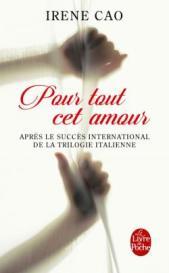http://www.livredepoche.com/pour-tout-cet-amour-irene-cao-9782253098607