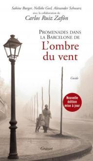 http://www.grasset.fr/promenades-dans-le-barcelone-de-lombre-du-vent-9782246861935