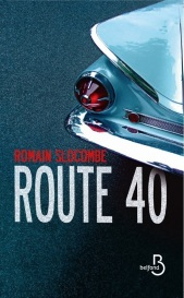 http://www.belfond.fr/livre/litterature-contemporaine/route-40-romain-slocombe