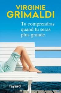 http://www.fayard.fr/tu-comprendras-quand-tu-seras-plus-grande-9782213687445