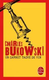 http://www.livredepoche.com/un-carnet-tache-de-vin-charles-bukowski-9782253068884
