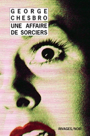 http://www.payot-rivages.net/livre_Une-Affaire-de-sorciers-George-CHESBRO_ean13_9782743636456.html