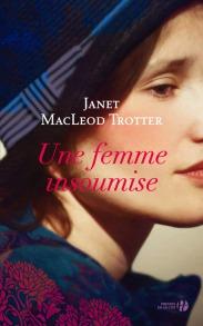 http://www.pressesdelacite.com/livre/litterature-contemporaine/une-femme-insoumise-janet-macleod-trotter