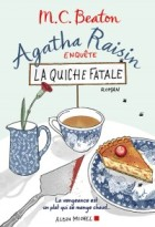 Agatha Raisin enquête La Quiche fatale