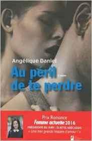 http://www.lesnouveauxauteurs.com/livre/1720/angelique-daniel/au-peril-de-te-perdre