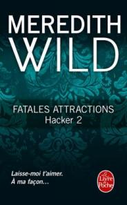 http://www.livredepoche.com/fatales-attractions-hacker-tome-2-meredith-wild-9782253087588