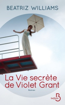 http://www.belfond.fr/livre/litterature-contemporaine/la-vie-secrete-de-violet-grant-beatriz-williams