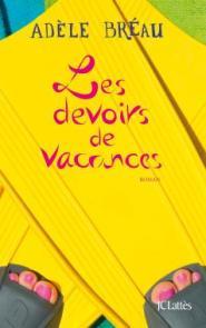 http://www.editions-jclattes.fr/les-devoirs-de-vacances-9782709647571