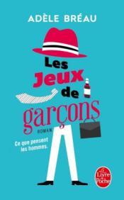 http://www.livredepoche.com/les-jeux-de-garcons-adele-breau-9782253098621