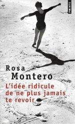 http://lecerclepoints.com/livre-idee-ridicule-ne-plus-jamais-te-revoir-rosa-montero-9782757858479.htm#page