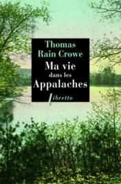 http://www.editionslibretto.fr/ma-vie-dans-les-appalaches-thomas-rain-crowe-9782369141815