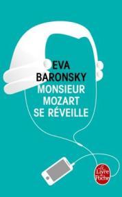 http://www.livredepoche.com/monsieur-mozart-se-reveille-eva-baronsky-9782253098713