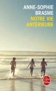 http://www.livredepoche.com/notre-vie-anterieure-anne-sophie-brasme-9782253069157