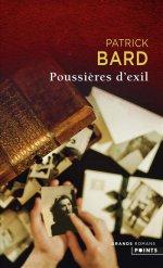 http://www.lecerclepoints.com/livre-poussieres-exil-patrick-bard-9782757858998.htm