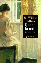http://www.editionslibretto.fr/quand-la-nuit-tombe-w--wilkie--collins-9782369142799