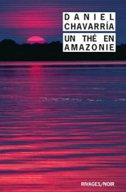 http://www.payot-rivages.net/livre_Un-the-en-Amazonie-Daniel-CHAVARRIA_ean13_9782743636678.html