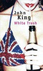http://www.lecerclepoints.com/livre-white-trash-john-king-9782757852927.htm#page