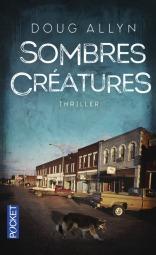 https://www.pocket.fr/tous-nos-livres/thriller-policier-polar/sombres_creatures-9782266242417/