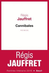 http://www.seuil.com/ouvrage/cannibales-regis-jauffret/9782021309959