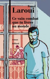 http://www.julliard.fr/site/ce_vain_combat_que_tu_livres_au_monde_&100&9782260029366.html