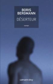 http://calmann-levy.fr/livres/deserteur/