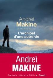 http://www.seuil.com/ouvrage/l-archipel-d-une-autre-vie-andrei-makine/9782021329179