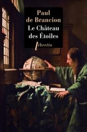http://www.editionslibretto.fr/le-chateau-des-etoiles-paul-de-brancion-9782369143062