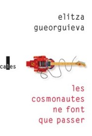 http://www.gallimard.fr/Catalogue/GALLIMARD/Verticales/Verticales/Les-cosmonautes-ne-font-que-passer