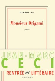http://www.gallimard.fr/Catalogue/GALLIMARD/Blanche/Monsieur-Origami