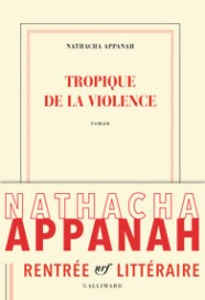 http://www.gallimard.fr/Catalogue/GALLIMARD/Blanche/Tropique-de-la-violence
