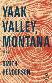 http://www.belfond.fr/livre/litterature-contemporaine/yaak-valley-montana-smith-henderson