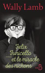 http://www.belfond.fr/livre/litterature-contemporaine/felix-funicello-et-le-miracle-des-nichons-wally-lamb