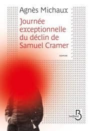 http://www.belfond.fr/livre/litterature-contemporaine/journee-exceptionnelle-du-declin-de-samuel-cramer-agnes-michaux