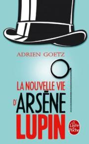 http://www.livredepoche.com/la-nouvelle-vie-darsene-lupin-adrien-goetz-9782253098973