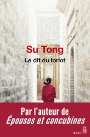 http://www.seuil.com/ouvrage/le-dit-du-loriot-su-tong/9782021286434
