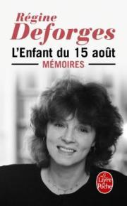 http://www.livredepoche.com/lenfant-du-15-aout-memoires-regine-deforges-9782253087410