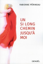 http://www.denoel.fr/Catalogue/DENOEL/Romans-francais/Un-si-long-chemin-jusqu-a-moi