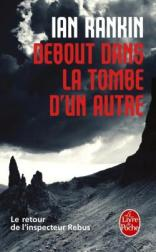http://www.livredepoche.com/debout-dans-la-tombe-dun-autre-ian-rankin-9782253163985