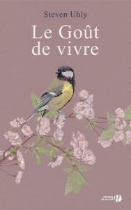 http://www.pressesdelacite.com/livre/litterature-contemporaine/le-gout-de-vivre-steven-uhly