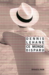 http://www.payot-rivages.net/livre_Ce-monde-disparu-Dennis-LEHANE_ean13_9782743637781.html