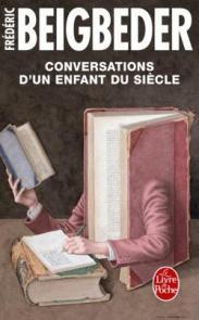 http://www.livredepoche.com/conversations-dun-enfant-du-siecle-frederic-beigbeder-9782253069065