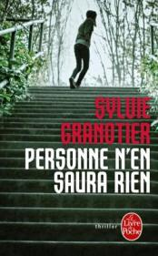 http://www.livredepoche.com/personne-nen-saura-rien-sylvie-granotier-9782253085812
