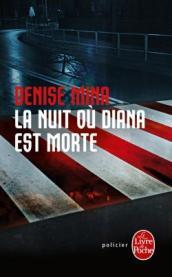 http://www.livredepoche.com/la-nuit-ou-diana-est-morte-denise-mina-9782253086161
