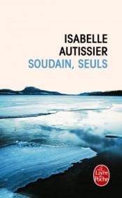 http://www.livredepoche.com/soudain-seuls-isabelle-autissier-9782253098997