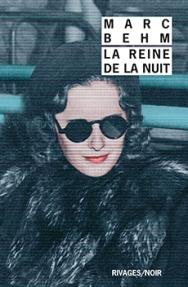 http://www.payot-rivages.net/livre_La-Reine-de-la-nuit-Marc-BEHM_ean13_9782743637996.html