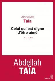 http://www.seuil.com/ouvrage/celui-qui-est-digne-d-etre-aime-abdellah-taia/9782021343076