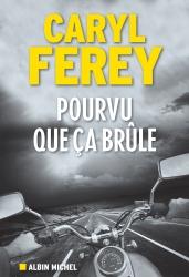 http://www.albin-michel.fr/ouvrages/pourvu-que-ca-brule-9782226325952